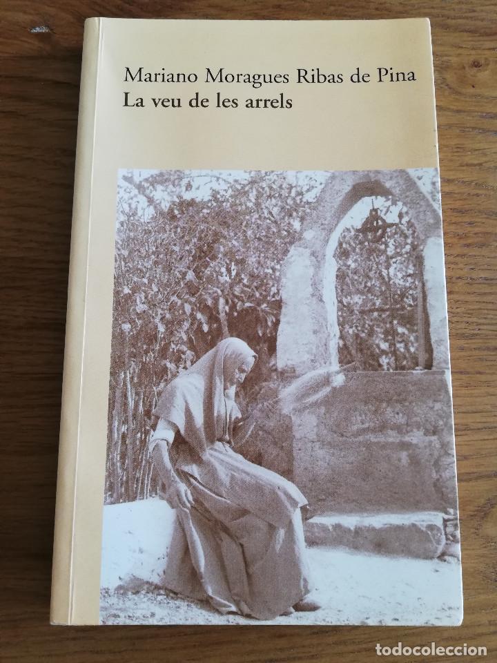 LA VEU DE LES ARRELS (MARIANO MORAGUES RIBAS DE PINA) (Libros de Segunda Mano (posteriores a 1936) - Literatura - Narrativa - Otros)