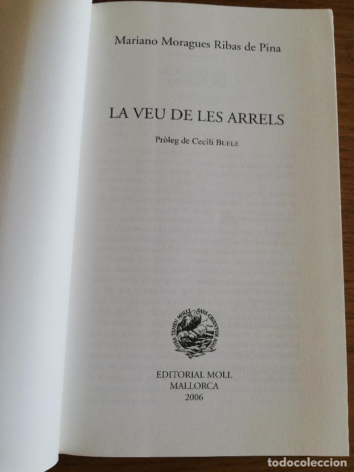 Libros de segunda mano: LA VEU DE LES ARRELS (MARIANO MORAGUES RIBAS DE PINA) - Foto 3 - 213077086