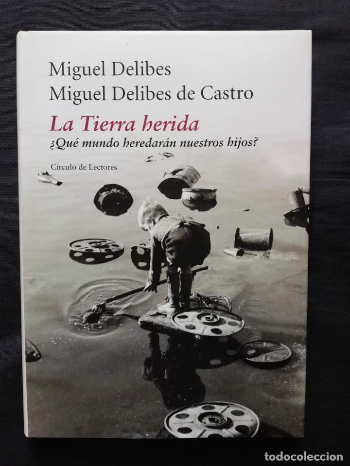 LA TIERRA HERIDA - MIGUEL DELIBES - MIGUEL DELIBES DE CASTRO -CÍRCULO DE LECTORES (Libros de Segunda Mano (posteriores a 1936) - Literatura - Narrativa - Otros)