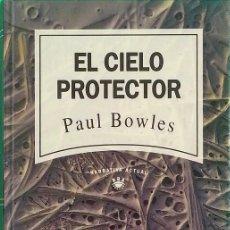 Libros de segunda mano: EL CIELO PROTECTOR - PAUL BOWLES. Lote 213097700