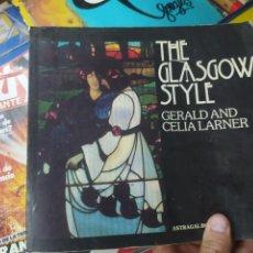 Libros de segunda mano: THE GLASGOW STYLE, GERALD AND CELIA LARNER. EN INGLÉS. L.1405-892. Lote 213175400
