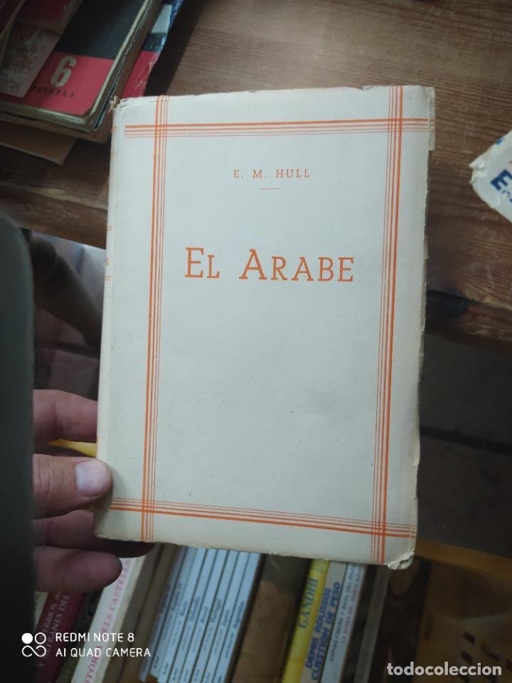 EL ÁRABE, E. M. HULL. L.1405-900 (Libros de Segunda Mano (posteriores a 1936) - Literatura - Narrativa - Otros)