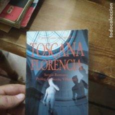 Libros de segunda mano: TOSCANA FLORENCIA, SERGIO ROMANO. L.1405-901. Lote 213178511