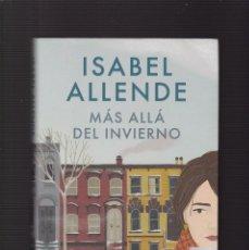 Libros de segunda mano: ISABEL ALLENDE - MAS ALLÁ DEL INVIERNO - PLAZA & JANES 2017 / 1ª EDICION. Lote 213259737