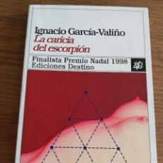 Libros de segunda mano: LA CARICIA DEL ESCORPIÓN (IGNACIO GARCÍA VALIÑO). Lote 213374551