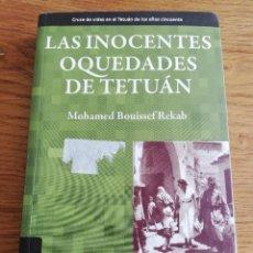 Libros de segunda mano: LAS INOCENTES OQUEDADES DE TETUÁN (MOHAMED BOUISSEF REKAB). Lote 213374632