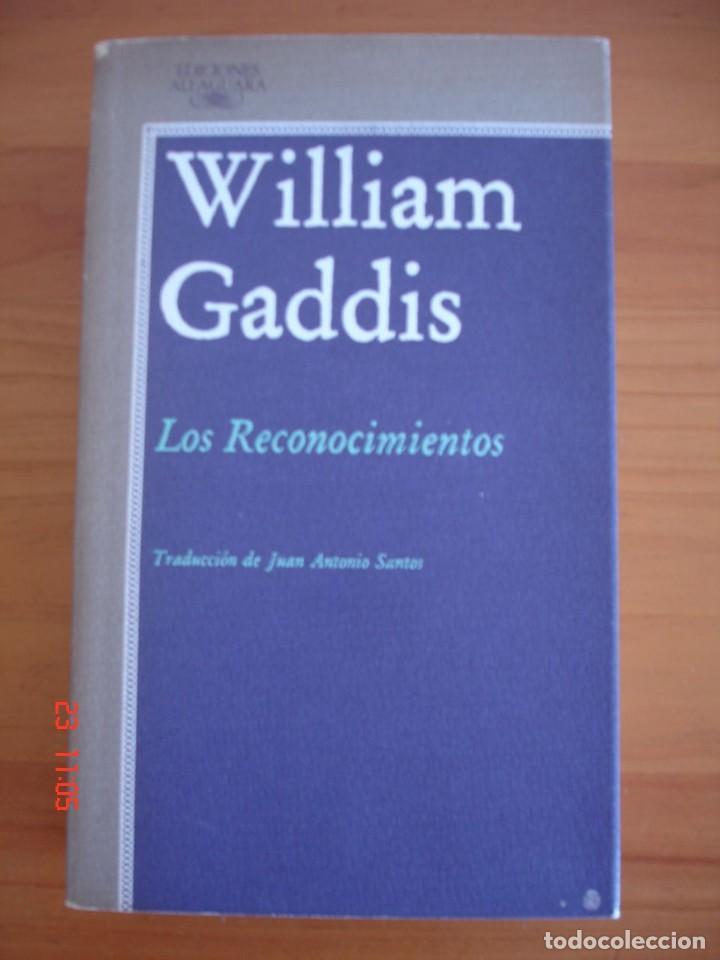 LOS RECONOCIMIENTOS - WILLIAM GADDIS - EDICIONES ALFAGUARA, 1987 (Libros de Segunda Mano (posteriores a 1936) - Literatura - Narrativa - Otros)