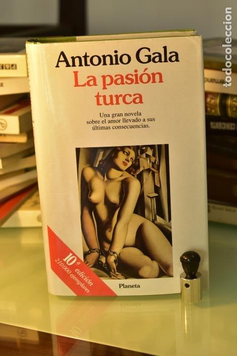 LA PASIÓN TURCA- ANTONIO GALA- ED. PLANETA (Libros de Segunda Mano (posteriores a 1936) - Literatura - Narrativa - Otros)
