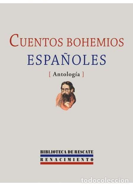 CUENTOS BOHEMIOS ESPAÑOLES.-NUEVO (Libros de Segunda Mano (posteriores a 1936) - Literatura - Narrativa - Otros)