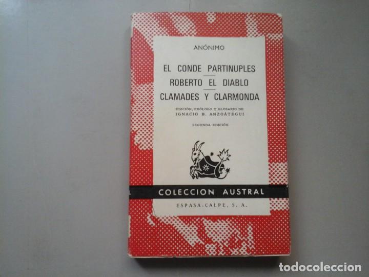 EL CONDE PARTINUPLES.ROBERTO EL DIABLO. CLAMADES Y CLARMONDA. ED.IGNACIO B. ANZOATEGUI. CABALLERÍAS. (Libros de Segunda Mano (posteriores a 1936) - Literatura - Narrativa - Otros)
