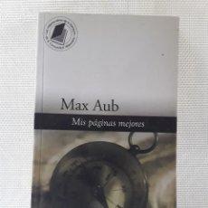 Libros de segunda mano: MAX AUB - MIS PÁGINAS MEJORES (BIBLIOTECA EL MUNDO, 2003). Lote 213642251