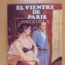 Libros de segunda mano: EL VIENTRE DE PARIS / EMILIO ZOLA / 1985. EDITORS / TOMO I - OBRA COMPLETA. Lote 213678701
