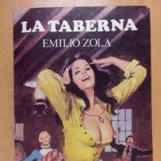 Libros de segunda mano: LA TABERNA / EMILIO ZOLA / 1985. EDITORS / TOMO I - OBRA COMPLETA. Lote 213678947
