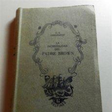 Libros de segunda mano: CHESTERTON, GILBERT KEITH. LA INCREDULIDAD DEL PADRE BROWN. Lote 213695176