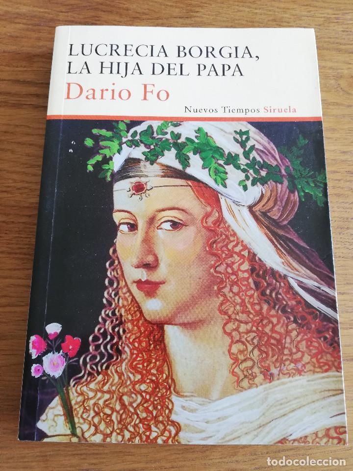 LUCRECIA BORGIA, LA HIJA DEL PAPA (DARIO FO) (Libros de Segunda Mano (posteriores a 1936) - Literatura - Narrativa - Otros)