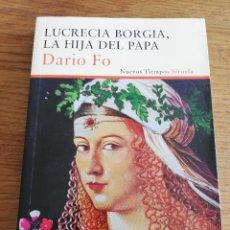 Libros de segunda mano: LUCRECIA BORGIA, LA HIJA DEL PAPA (DARIO FO). Lote 213701297
