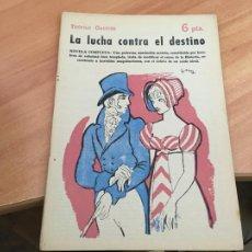 Libros de segunda mano: NOVELAS Y CUENTOS 1523 LA LUCHA CONTRA EL DESTINO (TEOFILO GAUTIER) (COIB123). Lote 213730736