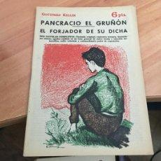 Libros de segunda mano: NOVELAS Y CUENTOS 1692 PANCRACIO EL GRUÑON EL FORJADOR DE SU DICHA (KELLER) (COIB123). Lote 213731205