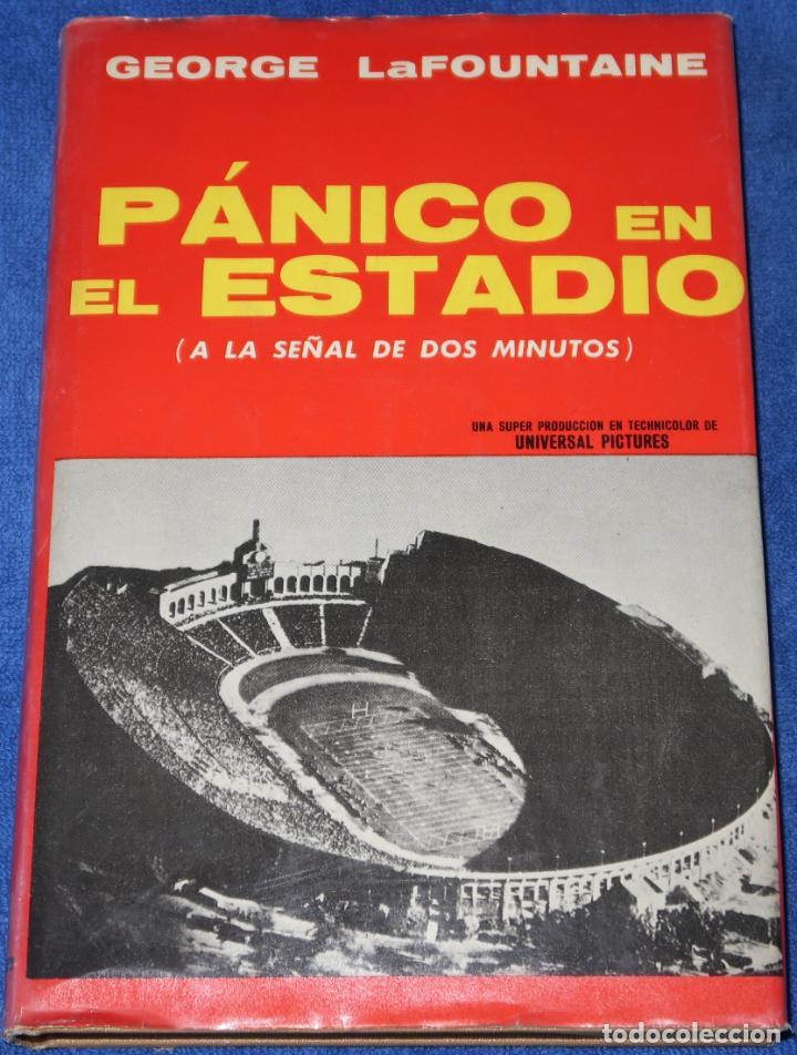 PANICO EN EL ESTADIO - GEORGE LAFONTAINE - LASSER PRESS MEXICANA - 1ª EDICIÓN (1976) (Libros de Segunda Mano (posteriores a 1936) - Literatura - Narrativa - Otros)