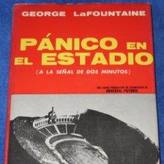 Libros de segunda mano: PANICO EN EL ESTADIO - GEORGE LAFONTAINE - LASSER PRESS MEXICANA - 1ª EDICIÓN (1976). Lote 213758455