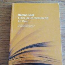 Libros de segunda mano: LLIBRE DE CONTEMPLACIÓ EN DÉU (RAMON LLULL). Lote 213797190