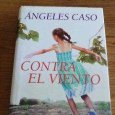 Libros de segunda mano: CONTRA EL VIENTO (ÁNGELES CASO) PREMIO PLANETA 2009. Lote 213797413