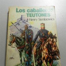 Libros de segunda mano: SIENKIEWICZ, E. LOS CABALLEROS TEUTONES. Lote 213802451