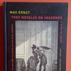 Libros de segunda mano: TRES NOVELAS EN IMÁGENES - MAX ERNST - ATALANTA - 2008 - MUY ILUSTRADO. Lote 213823742