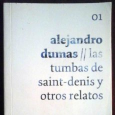 Libros de segunda mano: LAS TUMBAS DE SAINT-DENIS Y OTROS RELATOS (ALEJANDRO DUMAS). Lote 213829566