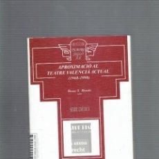Libros de segunda mano: APROXIMACIO AL TEATRE VALENCIA ACTUAL 1968 - 1998 JUAN MARTINEZ LUCIANO RAMON Y ROSELLO EDITORS 2000. Lote 213831350