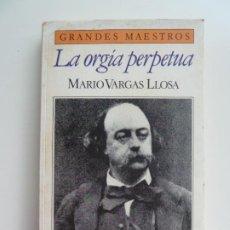 Libros de segunda mano: LA ORGÍA PERPETUA. VARGAS LLOSA. Lote 213856480