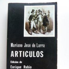 Libros de segunda mano: ARTÍCULOS. MARIANO JOSÉ DE LARRA. CÁTEDRA. Lote 213856635