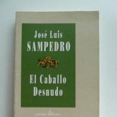 Libros de segunda mano: EL CABALLO DESNUDO. JOSÉ LUIS SAMPEDRO. Lote 213856780