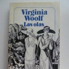 Libros de segunda mano: LAS OLAS. VIRGINIA WOOLF. Lote 213856945