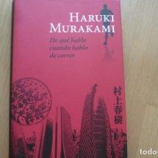 Libros de segunda mano: DE QUE HABLO CUANDO HABLO DE CORRER. HARUKI MURAKAMI,2007. C. DE LECTORES.. Lote 213876521