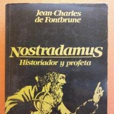 Libros de segunda mano: NOSTRADAMUS. HISTORIADOR Y PROFETA. JEAN CHARLES DE FONTBRUNE. EDITORIAL BARCANOVA. Lote 213889616