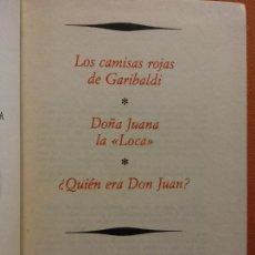 Libros de segunda mano: LOS CAMISAS ROJAS DE GARIBALDI. DOÑA JUANA LA LOCA. ¿QUIEN ERA DON JUAN?. GRANDES MISTERIOS DEL PASA. Lote 213889995