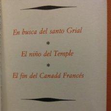 Libros de segunda mano: EN BUSCA DEL SANTO GRIAL. EL NIÑO DEL TEMPLE. EL FIN DEL CANADÁ FRANCÉS. GRANDES MISTERIOS DEL PASA. Lote 213890087