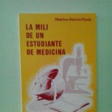 Libros de segunda mano: LMV - LA MILI DE UN ESTUDIANTE DE MEDICINA. MELCHOR ALARCÓN PARDO. Lote 213931587