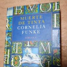 Libros de segunda mano: MUERTE DE TINTA - CORNELIA FUNKE. SIRUELA. SEGUNDA EDICION. Lote 213931822