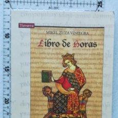 Libros de segunda mano: MÍKEL ZUZA VINIEGRA - LIBRO DE HORAS - PAMIELA 2012. Lote 213977975