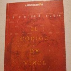 Libros de segunda mano: LA VERDAD SOBRE EL CODIGO DA VINCI JOSE ANTONIO ULLATE FABO. Lote 213988495