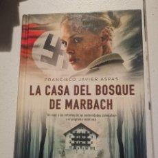 Libros de segunda mano: LA CASA DEL BOSQUE DE MARBACH FRANCISCO JAVIER ASPAS. Lote 213989082