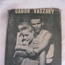 Libros de segunda mano: GABOR VASZARY. MON P'TIT. CARIÑO MIO. LUIS DE CARALT EDITOR 1957.. Lote 214023663