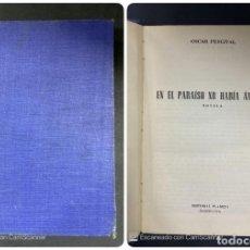 Libros de segunda mano: EN EL PARAISO NO HABIA ANGELES. OSCAR PERCIVAL. EDITORIAL PLANETA. BARCELONA, 1951. PAGS: 308. Lote 214073112