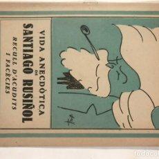 Libros de segunda mano: VIDA ANECDOTICA DE SANTIAGO RUSIÑOL RECULL D'ACUDITS I FACECIES. Lote 214073165