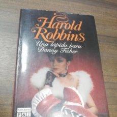 Libros de segunda mano: UNA LAPIDA PARA DANNY FISHER. HAROLD ROBBINS. PLAZA & JANES. 1986.. Lote 214073251