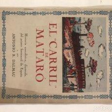 Libros de segunda mano: EL CARRIL DE MATARO. ANTONIO R DALMAU HISTORIA ILUSTRADA PRIMER FERROCARRIL DE ESPAÑA. Lote 214073335