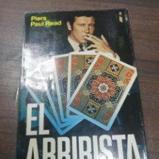 Libros de segunda mano: EL ARRIBISTA. PIERS PAUL READ. 1974.. Lote 214075287