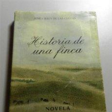 Libros de segunda mano: HISTORIA DE UNA FINCA : NOVELA / POR JOSÉ Y JESÚS DE LAS CUEVAS. Lote 214115322